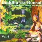 Oliver Shanti & Friends - Budda & Bonsai vol. 4