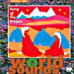 Songs of the Steppe - World Sounds